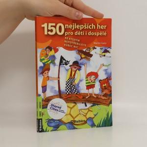 náhled knihy - 150 nejlepších her pro děti i dospělé, ke kterým nepotřebujete vůbec nic