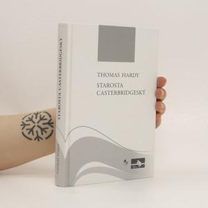 náhled knihy - Starosta casterbridgeský : příběh člověka pevné vůle
