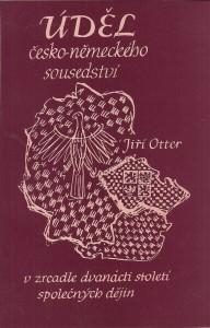 náhled knihy - Úděl česko-německého sousedství v zrcadle dvanácti století společných dějin
