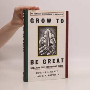 náhled knihy - Grow to be great : breaking the downsizing cycle