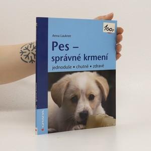 náhled knihy - Pes - správné krmení : jednoduše, chutně, zdravě