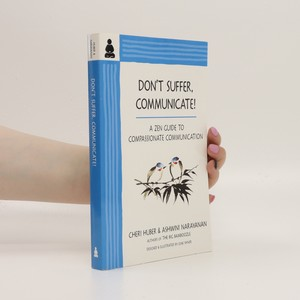 náhled knihy - Don't suffer, communicate! : a Zen guide to compassionate communication