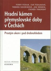náhled knihy - Hradní kámen přemyslovské doby v Čechách. Prostým okem  i pod drobnohledem