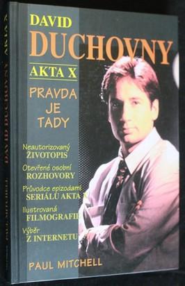 náhled knihy - David Duchovny : Akta X - pravda je tady : neautorizovaný životopis, otevřené osobní rozhovory, průvodce epizodami seriálu Akta