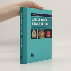 náhled knihy - Jak se duše stala tělem : výzkum mozku mění svět