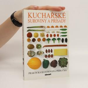 náhled knihy - Kuchařské suroviny a přísady : praktická ilustrovaná příručka