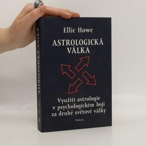 náhled knihy - Astrologická válka : využití astrologie v psychologickém boji za druhé světové války