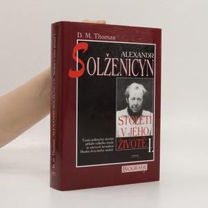 náhled knihy - Alexandr Solženicyn : století v jeho životě. I.