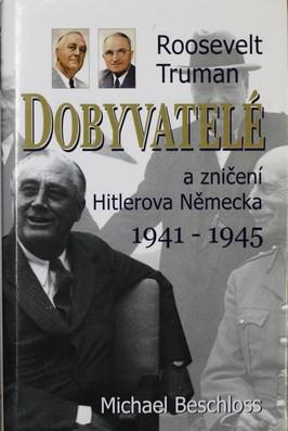 náhled knihy - Dobyvatelé : Roosevelt, Truman a zničení Hitlerova Německa 1941-1945