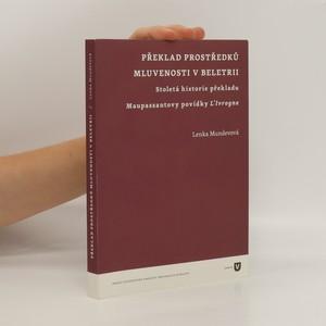 náhled knihy - Překlad prostředků mluvenosti v beletrii : stoletá historie překladu Maupassantovy povídky L'ivrogne