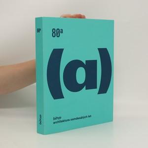 náhled knihy - (A)typ : architektura osmdesátých let