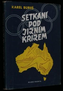 náhled knihy - Setkání pod Jižním Křížem aneb Vyprávění o Australii, olympijských hrách v Melbournu a o věcech a lidech v pozadí této události