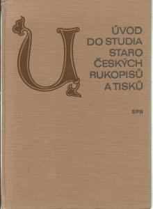 Úvod do studia staročeských rukopisů a tisků