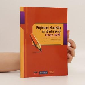 náhled knihy - Přijímací zkoušky na střední školy - český jazyk