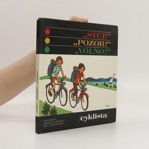 náhled knihy - Stůj! Pozor! Volno! : cvičebnice dopravní výchovy pro 4. ročník ZŠ (cyklista)