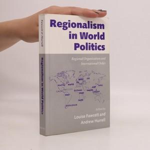 náhled knihy - Regionalism in world politics : regional organization and international order