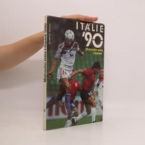 náhled knihy - Itálie '90 : Mistrovství světa v kopané