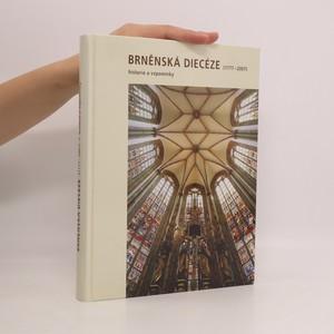 náhled knihy - Brněnská diecéze (1777-2007) : historie a vzpomínky
