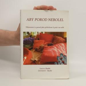náhled knihy - Aby porod nebolel : těhotenství a porod jako příležitost k práci na sobě