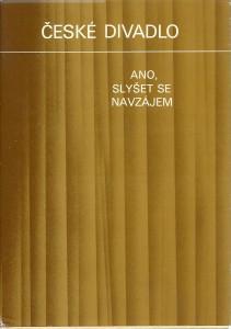 Ano, slyšet se navzájem. České divadlo 10 / 1985