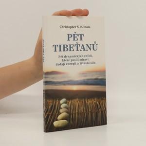 náhled knihy - Pět Tibeťanů : pět dynamických cviků, které posílí zdraví, dodají energii a životní sílu
