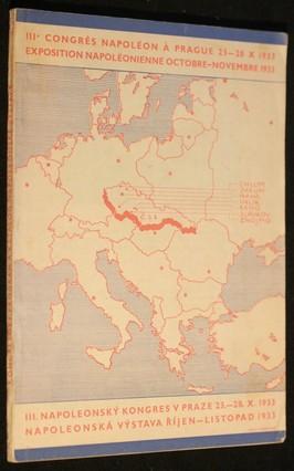 náhled knihy - III. Napoleonský kongres v Praze : (23.X.-28.X.1933) = IIIer congrès Napoléon à Prague : (23.X.-28.X.1933) ; Napoleonská výstava