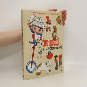 náhled knihy - To nejlepší z večerníčků : výbor z knih edice Ahoj děti - Dobrou noc : ke 40. výročí vzniku televizního pořadu Večerníček