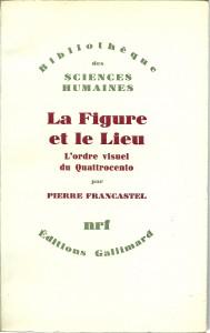 náhled knihy - La Figure et le Lieu. L'ordre visuel du Quattrocentu