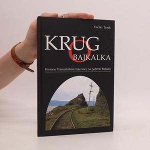 náhled knihy - Krugo Bajkalka. Historie Transsibiřské železnice na pobřeží Bajkalu