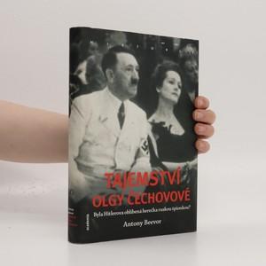 náhled knihy - Tajemství Olgy Čechovové : byla Hitlerova oblíbená herečka ruskou špionkou?