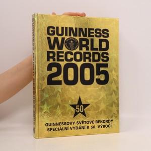 náhled knihy - Guinness world records 2005 = Guinnessovy světové rekordy