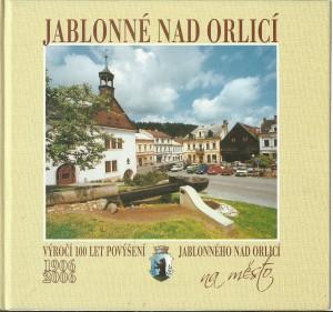 náhled knihy - Jablonné nad Orlicí: vydáno ke 100. výročí povýšení na město císařem Františkem Josefem I.