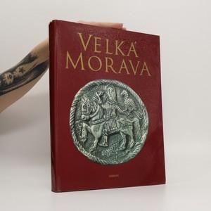 náhled knihy - Velká Morava : doba a umění