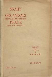 náhled knihy - Snahy o organisaci technicko-hospodářské práce  před a po převratu. Paměti T. H. J. a J. P. M. A. P. 1918 - 1928