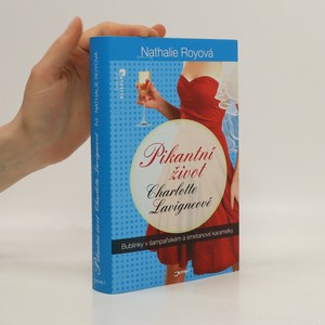 náhled knihy - Pikantní život Charlotte Lavigneové. Díl druhý, Bublinky v šampaňském a smetanové karamelky