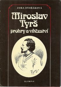 Miroslav Tyrš. Prohry a vítězství