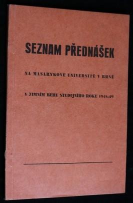 náhled knihy - Seznam přednášek, které se budou konati na Masarykově universitě v Brně : v zimním běhu studijního roku 1948-49
