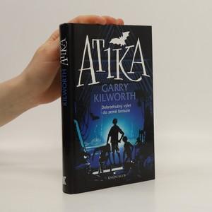 náhled knihy - Atika : dobrodružný výlet do země fantazie