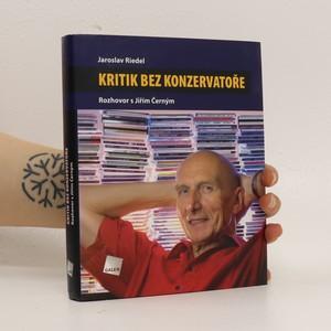 náhled knihy - Kritik bez konzervatoře : rozhovor s Jiřím Černým