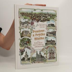 náhled knihy - Pozdrav z Frýdku-Místku. Frýdek-Místek nejen na dobových pohlednicích