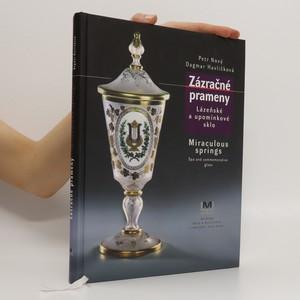 náhled knihy - Zázračné prameny : lázeňské a upomínkové sklo