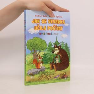 náhled knihy - Jak se veverka učila počítat : veselé pohádky se zvířátky