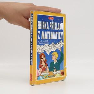 náhled knihy - Sbírka příkladů z matematiky : pro žáky 5. - 9. tříd ZŠ, studenty víceletých gymnázií a třídy s rozšířenou výukou matematiky