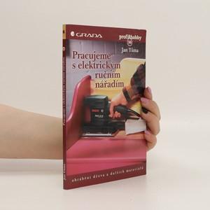 náhled knihy - Pracujeme s elektrickým ručním nářadím : obrábění dřeva a dalších materiálů