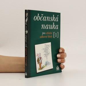 náhled knihy - Občanská nauka pro střední odborné školy a pro studijní obory SOU. 1