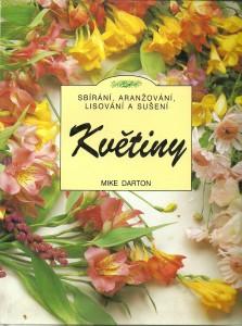 Květiny. Sbírání, aranžování, lisování a sušení