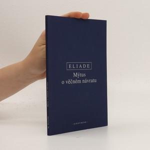 náhled knihy - Mýtus o věčném návratu. Archetypy a opakování