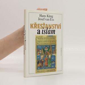 náhled knihy - Křesťanství a islám : na cestě k dialogu