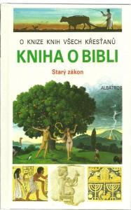 náhled knihy - Kniha o Bibli. Starý zákon