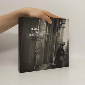 náhled knihy - Praha objektivem tajné policie = Prague through the lens of the secret police